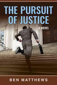 pursuit of justice by ben matthews