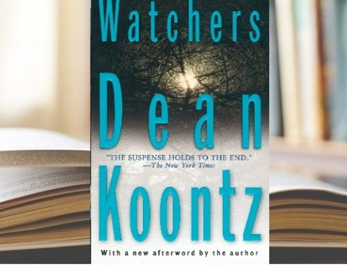 Editorial Analysis: WATCHERS by Dean Koontz Considering deft handling of extreme character arc and a unique characterization challenge in the author's best-loved novel