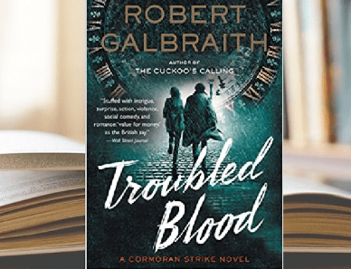 Patience Required / Patience Rewarded Editorial Analysis of Troubled Blood by Robert Galbraith